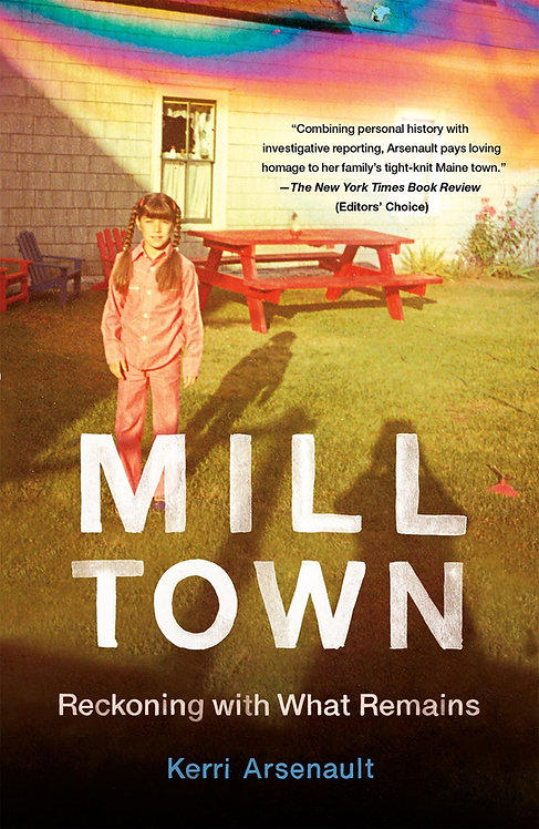 Mill Town by Kerri Arsenault