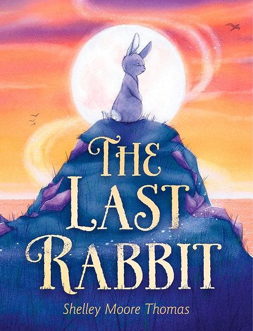 The Last Rabbit by Shelley Moore Thomas