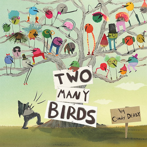 Two Many Birds by Cindy Derby