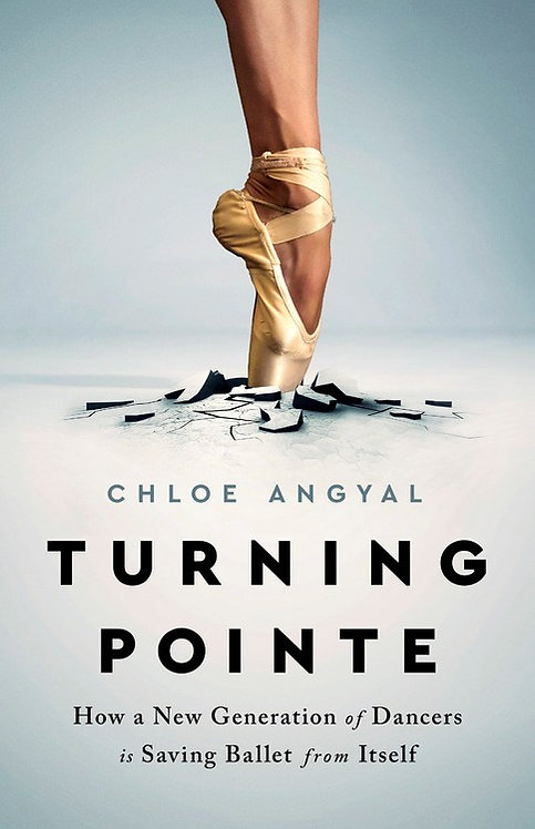 Turning Pointe by Chloe Angyal