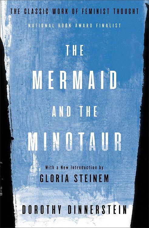 The Mermaid and the Minotaur byDorothy Dinnerstein, Gloria Steinem