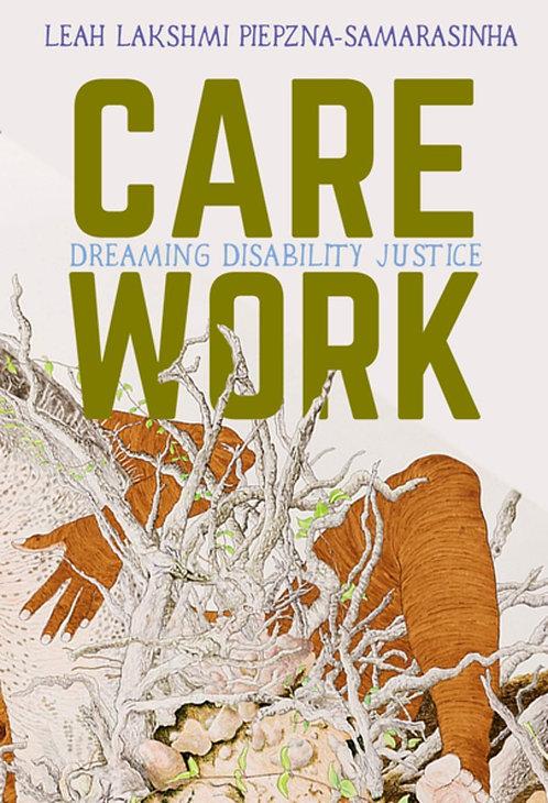 Care Work by Leah Lakshmi Piepzna-Samarasinha