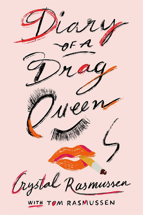 Diary of a Drag Queen by Crystal Rasmussen, Tom Rasmussen
