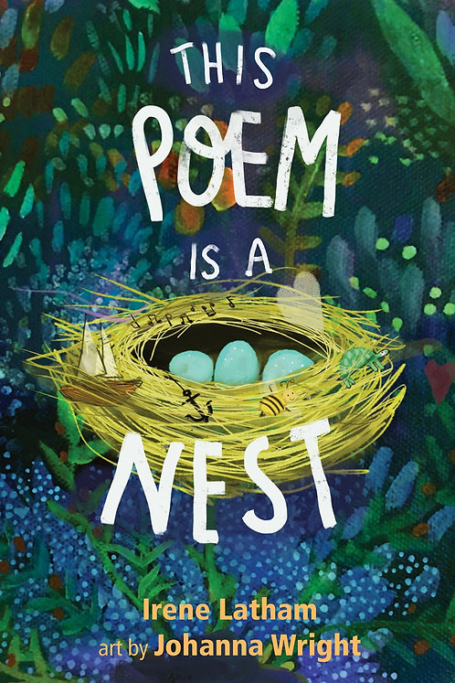 This Poem Is a Nest by Irene Latham, Johanna Wright