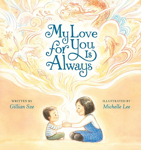 My Love for You Is Always by Gillian Sze, Michelle Lee
