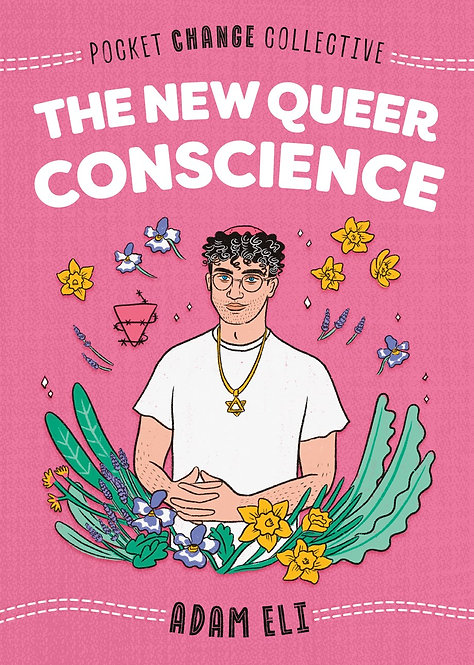 The New Queer Conscience by Adam Eli, Ashley Lukashevsky