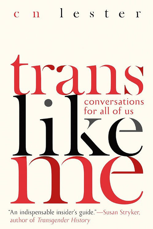 Trans Like Me by CN Lester