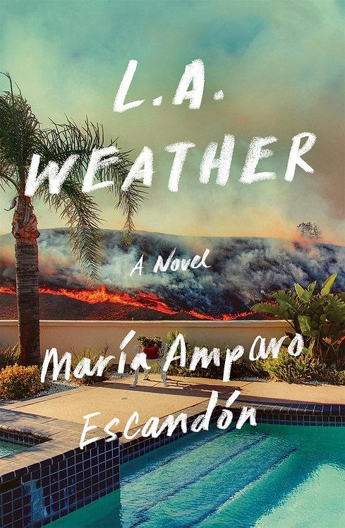 L.A. Weather: A Novel by María Amparo Escandón
