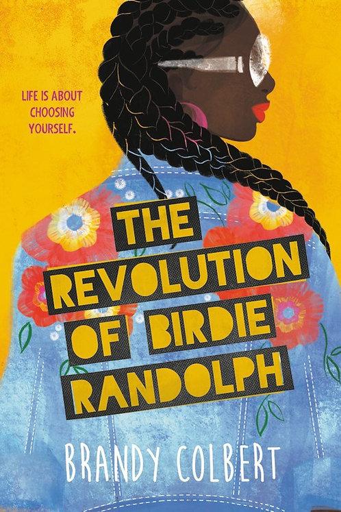 The Revolution of Birdie Randolph by Brandy Colbert
