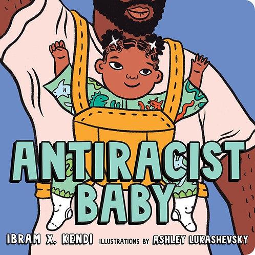 Antiracist Baby Board Book by Ibram X. Kendi, Ashley Lukashevsky