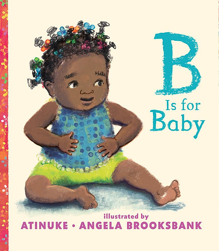 B is for Baby by Atinuke, Angela Brooksbank