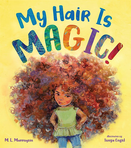 My Hair is Magic! by M. L. Marroquin, Tonya Engel