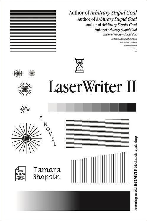 LaserWriter II: A Novel by Tamara Shopsin