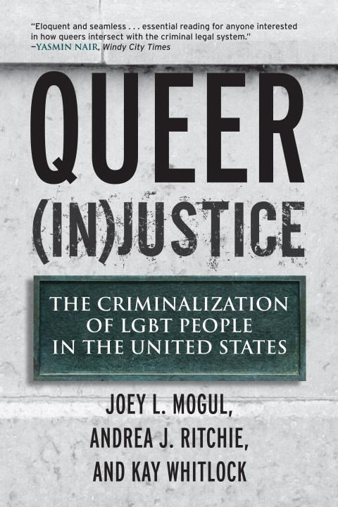 Queer (In)Justice by Joey L. Mogul, Andrea J. Ritchie, Kay Whitlock
