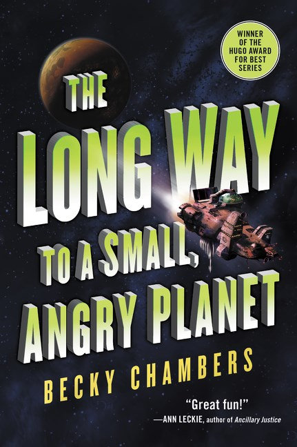 The Long Way to a Small, Angry Planet (Book 1) by Becky Chambers
