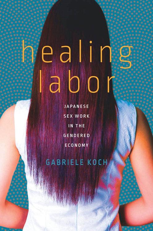 Healing Labor by Gabriele Koch