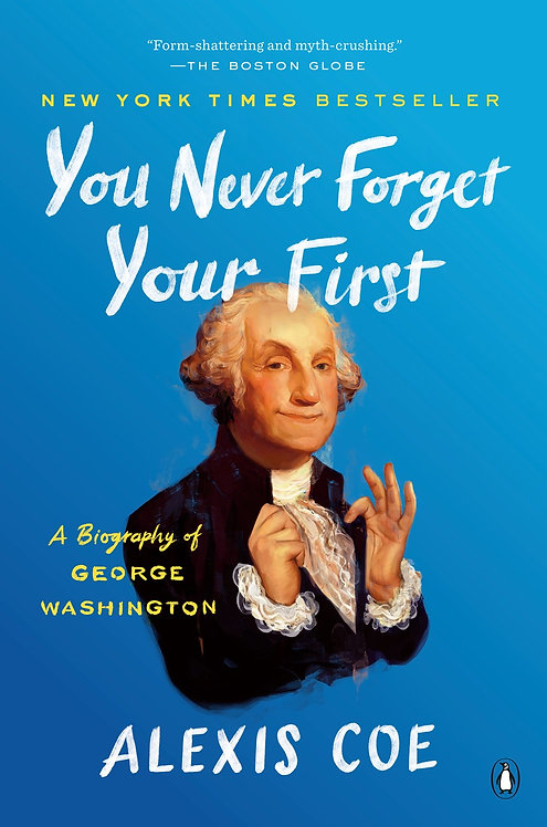 You Never Forget Your First (Paperback) by Alexis Coe