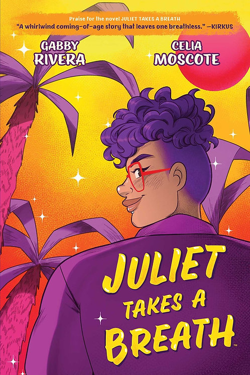 Juliet Takes a Breath (Graphic Novel) by Gabby Rivera, Celia Moscote