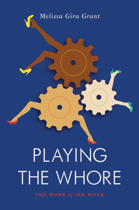 Playing the Whore by Melissa Gira Grant