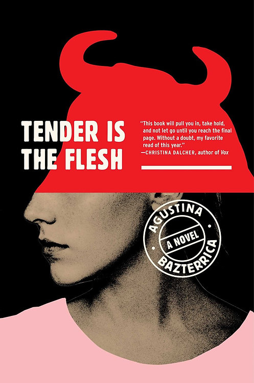 Tender Is the Flesh by Agustina Bazterrica, Sarah Moses