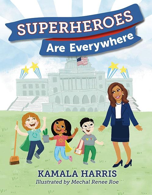Superheroes Are Everywhere by Kamala Harris, Mechal Renee Roe