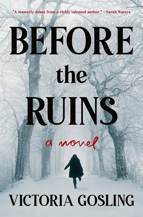 Before the Ruins: A Novel by Victoria Gosling