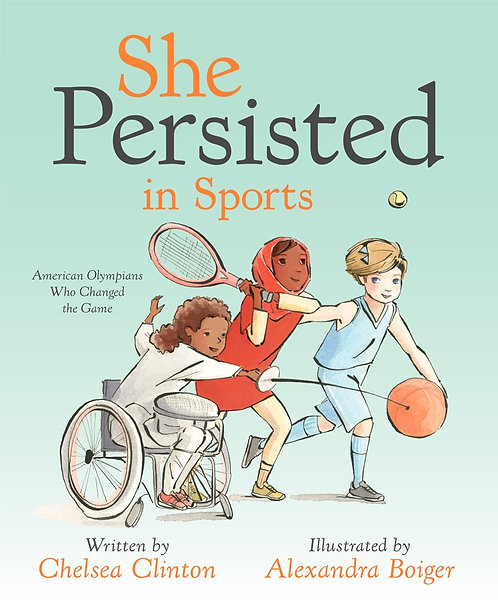 She Persisted in Sports by Chelsea Clinton, Alexandra Boiger