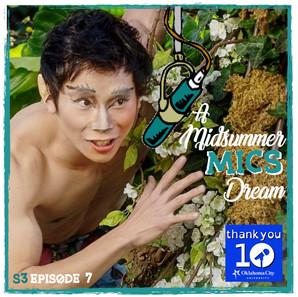 S3E7: A Midsummer MICS Dream