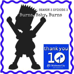 S3E3: Burns, Baby, Burns