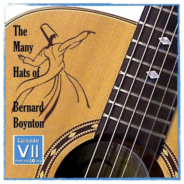 S1E7: The Many Hats of Bernard Boynton