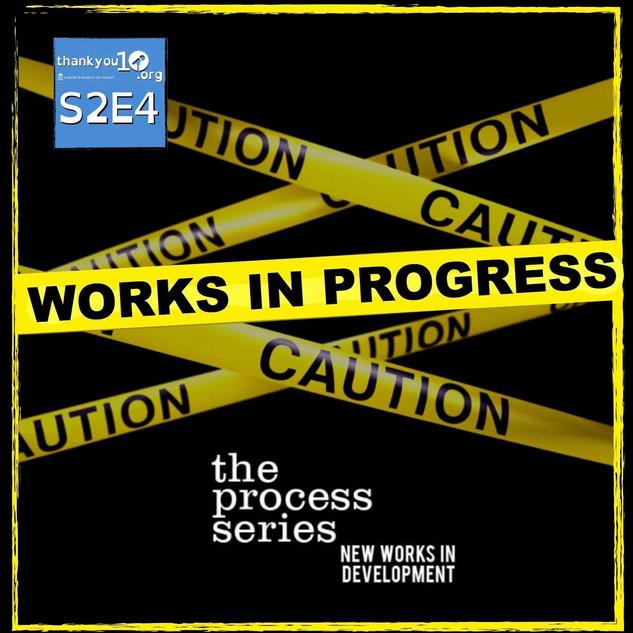 S2E4: Works In Progress