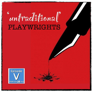 S1E5: Untraditional Playwrights