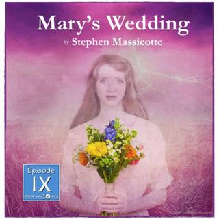 S1E9: Mary's Wedding