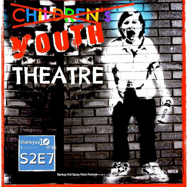 S2E7: Youth Theatre