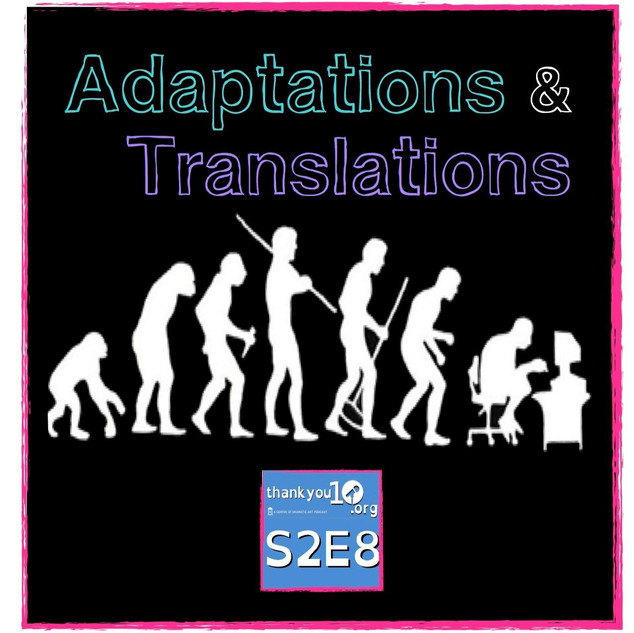 S2E8: Adaptations  & Translations