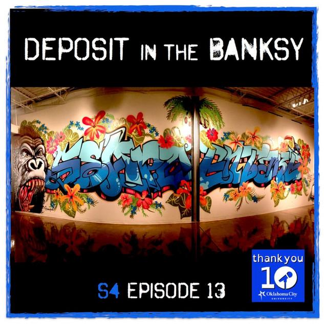 S4E13: Deposit in the Banksy