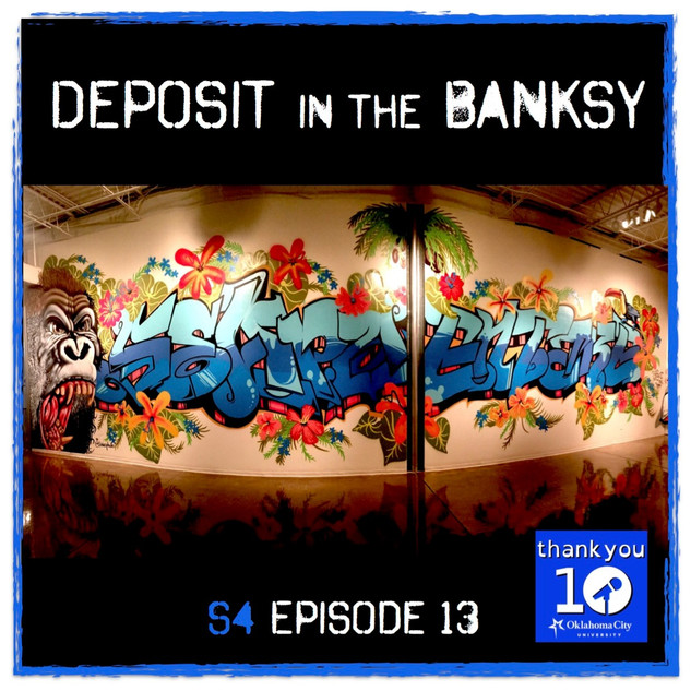 S4E13: Deposit in the Banksy