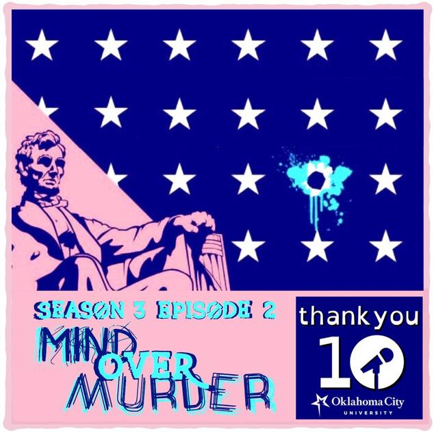S3E2: Mind Over Murder