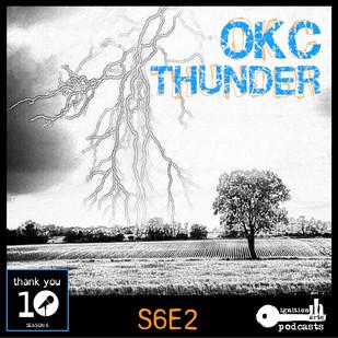 """S6E2: """"OKC Thunder"""""""