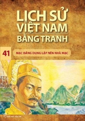 Lịch sử Việt Nam bằng tranh T41: Mạc Đăng Dung lập nên nhà Mạc