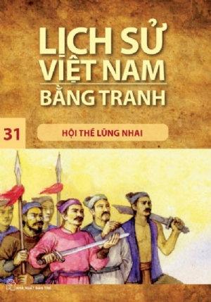 Lịch sử Việt Nam bằng tranh T31: Hội thề Lũng Nhai