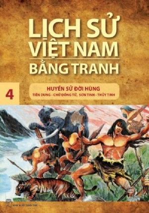 Lịch sử Việt Nam bằng tranh T4: Huyền sử đời Hùng
