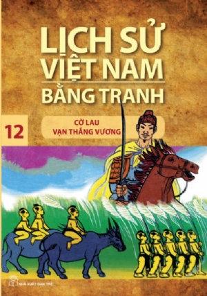 Lịch sử Việt Nam bằng tranh T12: Cờ Lau Vạn Thắng Vương