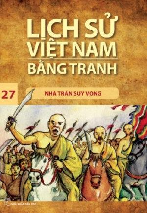 Lịch sử Việt Nam bằng tranh T27: Nhà Trần suy vong