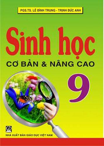 SINH HỌC CƠ BẢN VÀ NÂNG CAO 9