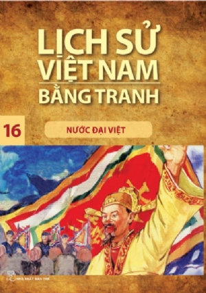Lịch sử Việt Nam bằng tranh T16: Nước Đại Việt