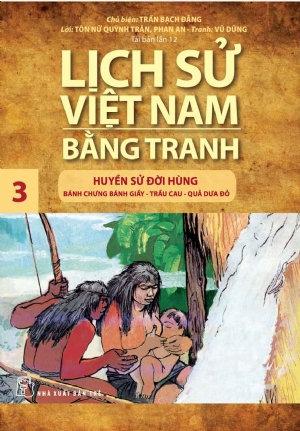 Lịch sử Việt Nam bằng tranh T3: Huyền sử đời Hùng