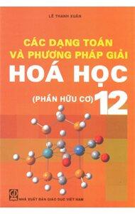 Các dạng toán và phương pháp giải Hóa học 12 (Phần Hữu cơ)