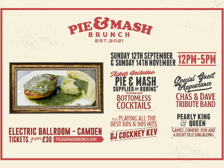 The big Pie and Mash Brunch!
