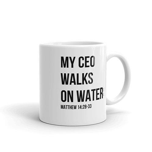 My CEO Walks on Water White glossy mug